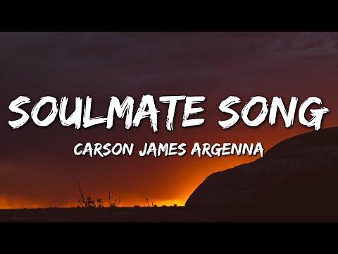 Carson James Argenna - Soulmate Song (Lyrics)
