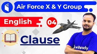 8:00 PM - Air Force 2019 X & Y Group | English by Sanjeev Sir | Clause