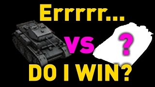World of Tanks || Errrrr... Do I Win?