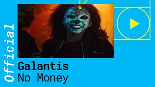 GALANTIS - NO MONEY (Official Music Video)