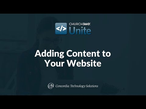 Church360° Unite Training Webinars—Session 2: Adding Content to Your Website