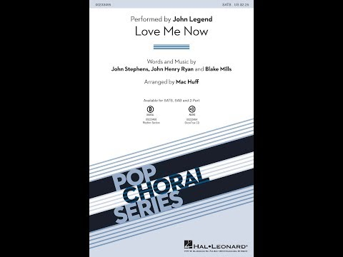 Love Me Now (SATB) - Arranged by Mac Huff