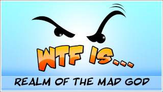 ► WTF Is... - Realm of the Mad God ? (WTF-a-thon Game 6)