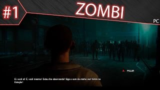 Zombi - #1 O Início do APOCALYPSE?? (Pc Gameplay 60fps)