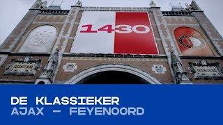 DE KLASSIEKER | Ajax - Feyenoord
