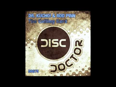 "Dr. Kucho! & Rod Pinn ""Calling Card"" (Original Mix)"