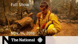 The National for Friday, November 16, 2018 — St. Michael's Assault, California Wildfires, Pop Panel