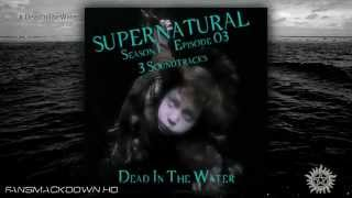 "►S01xE03: Supernatural - ""Dead In The Water"" (3 Soundtracks - Free Download)"