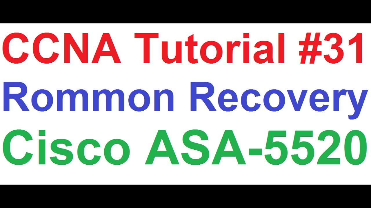 CCNA 31_Rommon Recovery of Cisco ASA 5520 Firewall_Adaptive Security  Appliance
