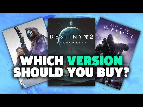 Which Version Of Destiny 2 Is Right For You?