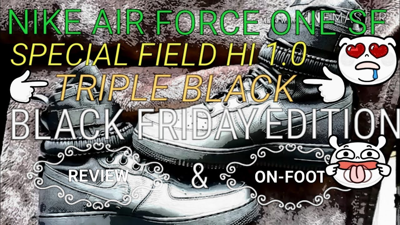 27f92f4421fd NIKE AIR FORCE 1 ONE SF SPECIAL FIELD HI 1.0 BLACK FRIDAY EDITION TRIPLE  BLACK WITH PLENTY OF LAUGHS