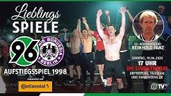 96-LIEBLINGSSPIELE Re-LIVE: Hannover 96 - TeBe Berlin | Das Aufstiegsspiel 1998
