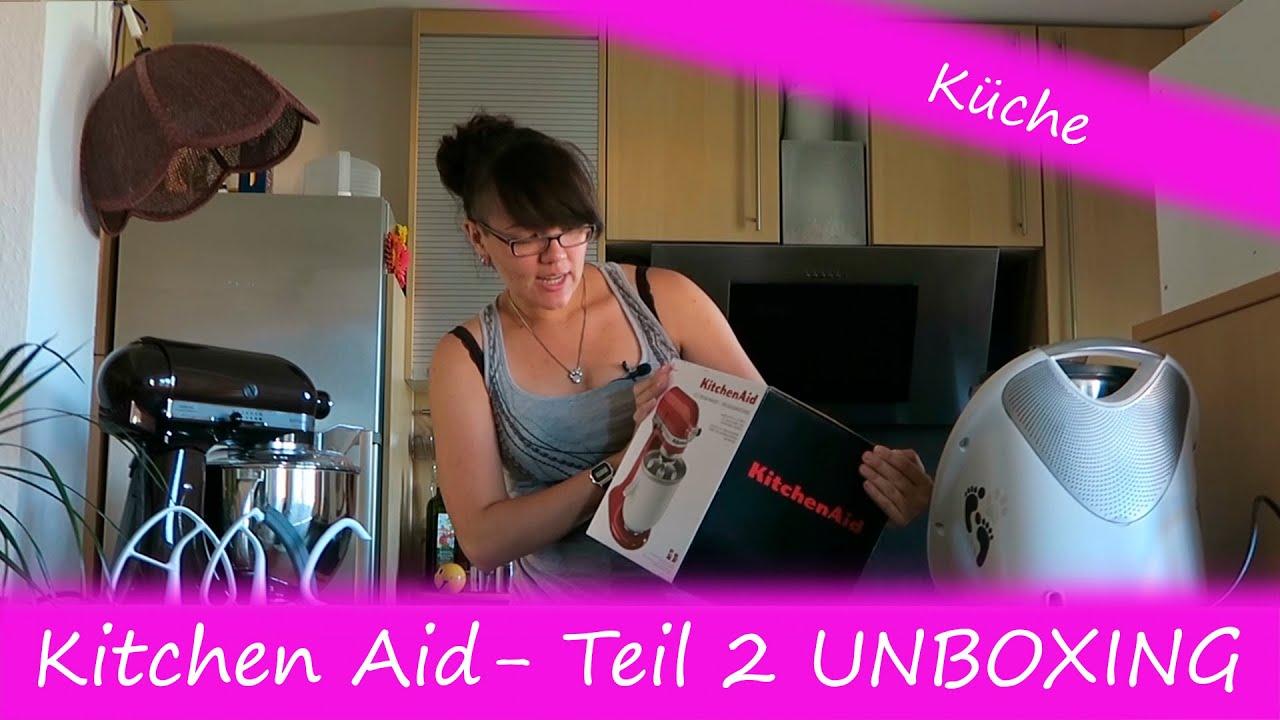 Kitchen Aid Unboxing Teil 2 Küchenmaschine Eismaschine