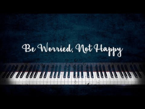 """BE WORRIED, NOT HAPPY - a minor orchestral version of """"Don't Worry, Be Happy"""""""