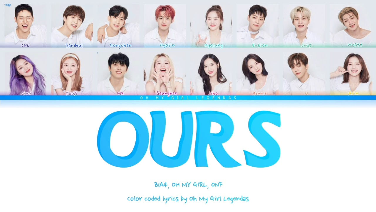 Download B1A4, OH MY GIRL, ONF - OURS   Legendado/Tradução (Han/Rom/Pt-Br)