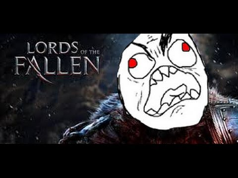 Lords of the Fallen - F*CK THIS GAME!!!  
