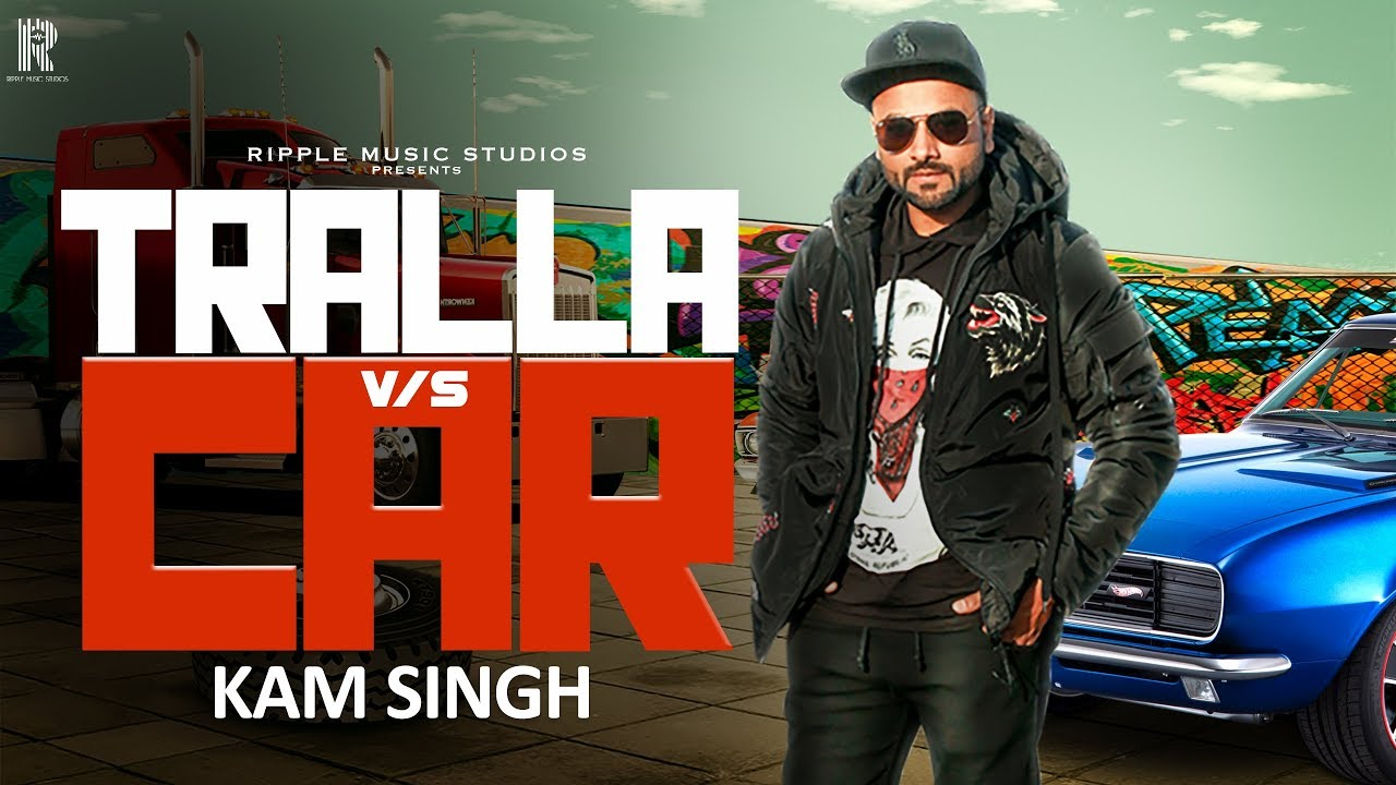 Tralla Vs. CAR | Kam Singh | Latest Punjabi Songs 2019 | Ripple Music Studios