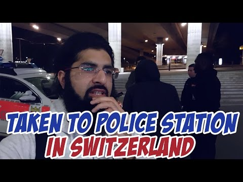 TAKEN TO POLICE STATION IN SWITZERLAND