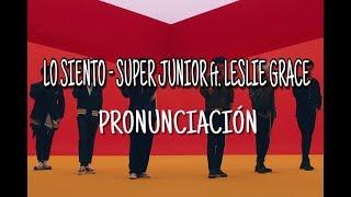 Download Lagu Lo Siento - Super Junior ft- Leslie Grace [Pronunciación] [Fácil] Mp3