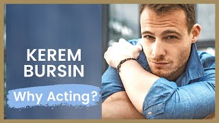 Kerem Bursin ❖ Interview: How Did He Start Acting? ❖ ENGLISH