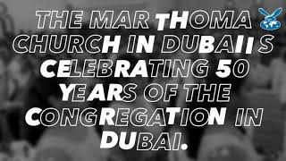 Mar Thoma Church in Dubai celebrates 50 years of the congregation