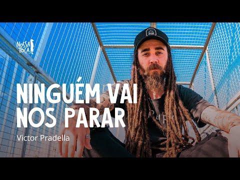 Ninguém Vai Nos Parar - Victor Pradella Nossa Toca
