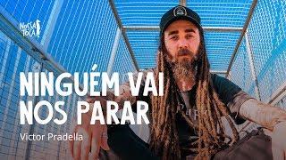 Baixar Ninguém Vai Nos Parar - Victor Pradella (Nossa Toca)