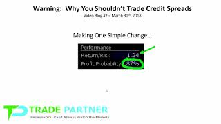 Warning:  Why You Don't Want to Trade Credit Spreads and the Secret to an Unbelievable Winning %