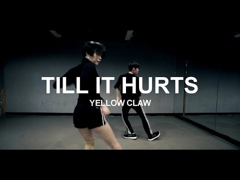TILL IT HURTS - YELLOW CLAW / CHOREOGRAPHY - HEY LIM