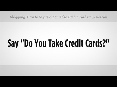 """How to Say """"Do You Take Credit Cards"""" 