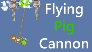 Bad Piggies - Flying Pig Cannon