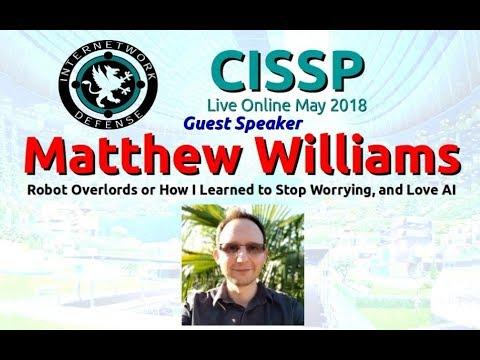 CISSP 2018: Matthew Williams on Artificial Intelligence with host Larry Greenblatt