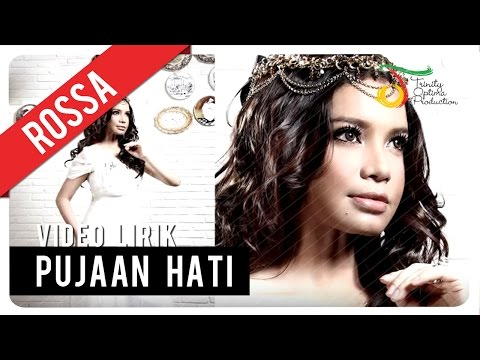 ROSSA - Pujaan Hati | Video Lirik