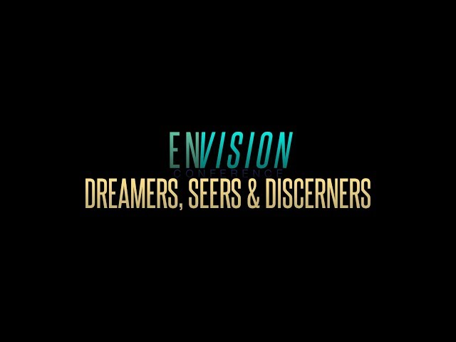 ENVISION 2019: DREAMERS, SEERS, AND DISCERNERS w/ Dr. James Goll