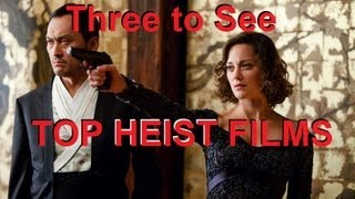 Top heist films - three to see - film debris