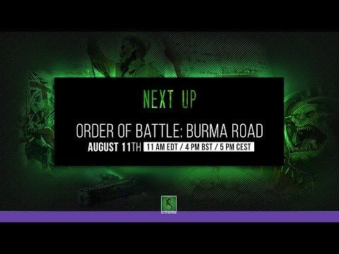 ORDER OF BATTLE BURMA ROAD 11 AM EDT/ 4PM BST/ 5 PM CEST