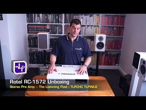 Rotel RC-1572 Preamplifier Unboxing | The Listening Post | TLPCHC TLPWLG