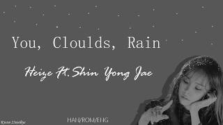 Heize (헤이즈) - You, Clouds, Rain (비도 오고 그래서) Feat Shin Yong Jae (신용재) [Han|Rom|Eng lyrics] Mp3