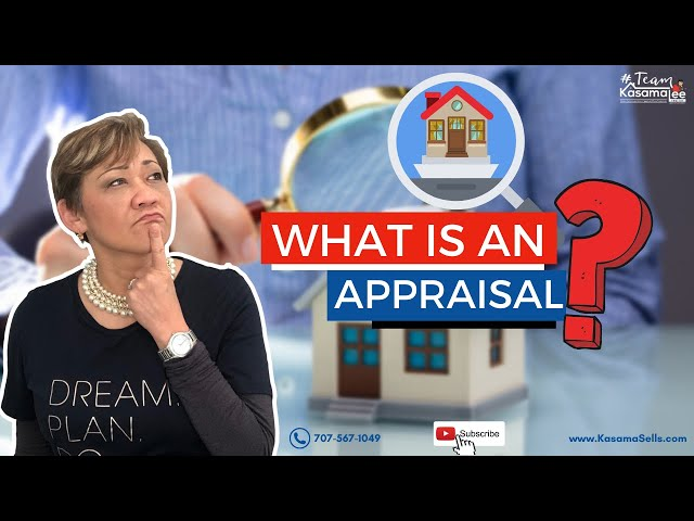 What Is An Appraisal? | Kasama Lee