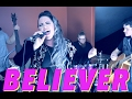 Believer - Imagine Dragons // Stacey Kay Live Cover