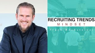 Recruiting Trends | Erfolgreiches Mindset im Recruiting