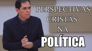PERSPECTIVAS CRISTÃS NA POLÍTICA | Rev Joselmar Pereira Gomes