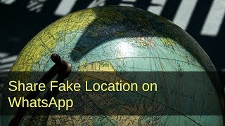 How to share Fake Location on WhatsApp