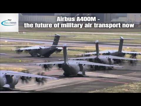 Airbus A400M - the future of military air transport now