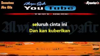 Video Karaoke Seventeen - Aku Gila download MP3, 3GP, MP4, WEBM, AVI, FLV Desember 2017