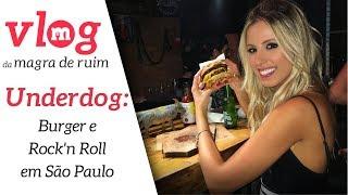 UNDERDOG: Burger e Rock n Roll em São Paulo