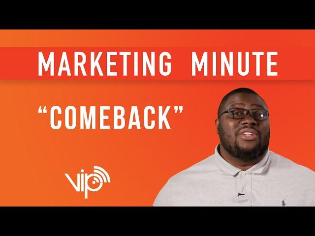COMEBACK [ Marketing Minute ]