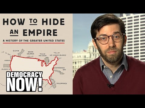 """""""How to Hide an Empire"""": Daniel Immerwahr on the History of the Greater United States"""
