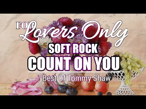 COUNT ON YOU - Tommy Shaw (Lyrics)
