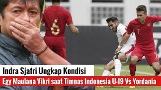 Indra Sjafri Ungkap Kondisi Egy Maulana Vikri saat Timnas Indonesia U-19 Vs Yordania